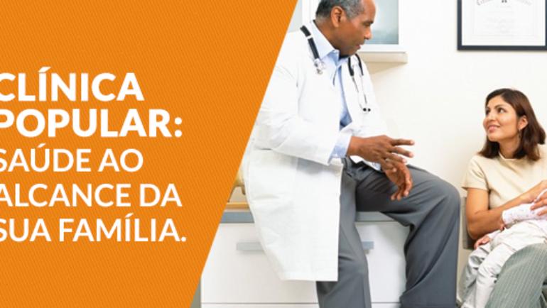 Clínica popular: saúde ao alcance da sua família