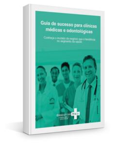 Guia de sucesso para clínicas médicas e odontológicas [ebook]