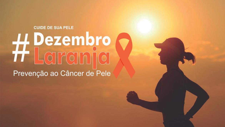Dezembro Laranja: Mês de combate e prevenção do câncer de pele